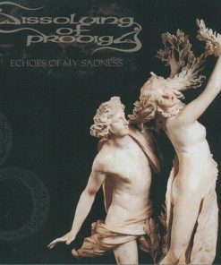 DISSOLVING OF PRODIGY - Echoes Of My Sadness