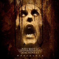NEUROTIC MACHINERY - Opsialgia