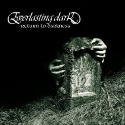 EVERLASTING DARK - Return To Darkness