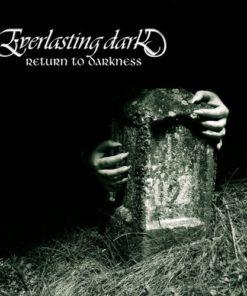 EVERLASTING DARK - Return To Darkness