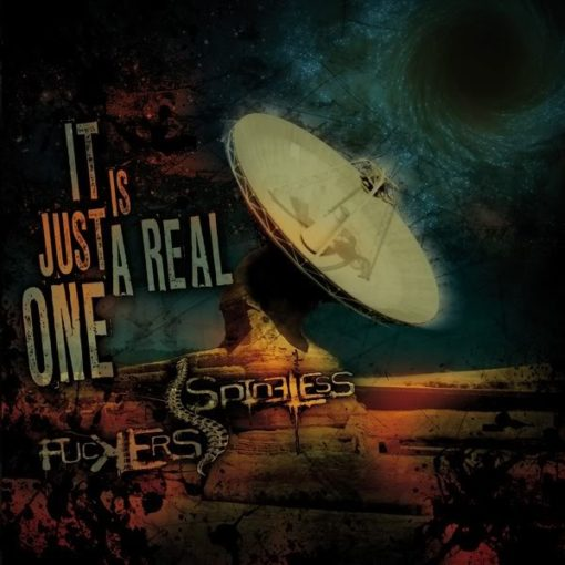 SPINELESS FUCKERS - It Is Just A Real One