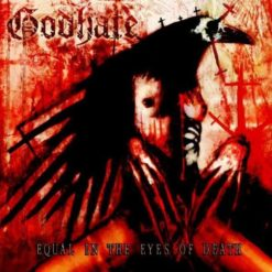 GOODHATE - Equal In The Eyrs Of Death