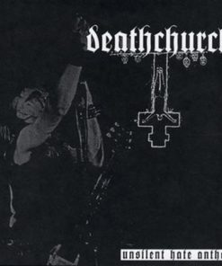 DEATHCHURCH - Unsilent Hate Anthem