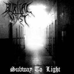 BURIAL MIST - Subway To Light