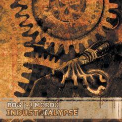 BOG MOROK - Industrialypse