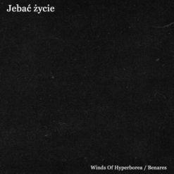 WINDS OF HYPERBOREA / BENARES - Jebać Życie - Split CD