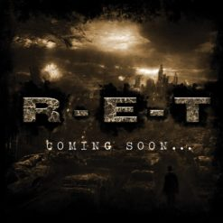R-E-T - Coming Soon...