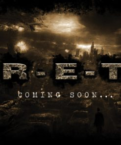 R-E-T - Coming Soon...
