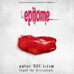 EPITOME Autoe'ROT'icism + Engulf The Decrepitude