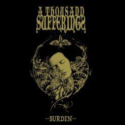 A THOUSAND SUFFERINGS - Burden