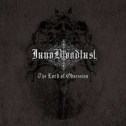 JUNO BLOODLUST - The Lord Of Obsession