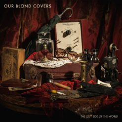 OUR BLOND COVERS - The Lost Side Of The World