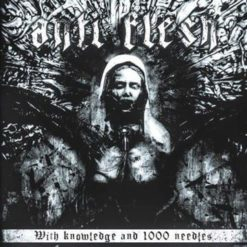 ANTI FLESH - With Knowledge And 1000 Needles