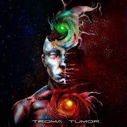 TROMA TUMOR - Troma Tumor
