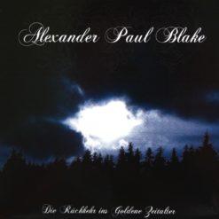 ALEXANDER PAUL BLAKE - Die Rückkehr Ins Goldene Zeitalter