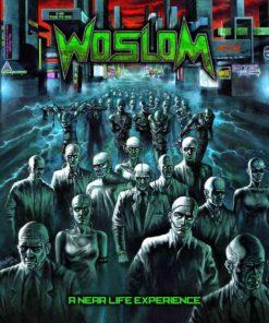 WOSLOM - A Near Life Experience
