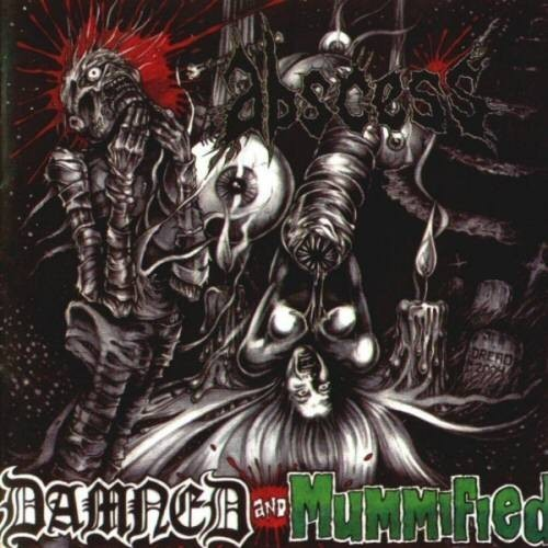 ABSCESS - Damned And Mummified