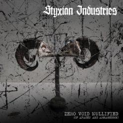 STYXIAN INDUSTRIES - Zero.Void.Nullified