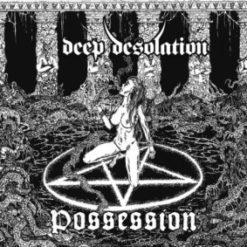 DEEP DESOLATION - Possession