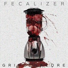FECALIZER - Grind Galore (EP)