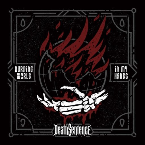 DEATH SENTENCE - Burning World In My Hands
