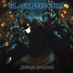 BLACK PHANTOM - Better Beware!