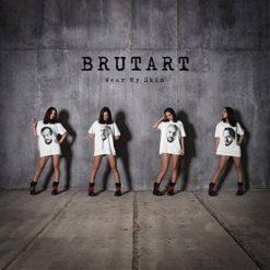 BRUTART - Wear My Skin