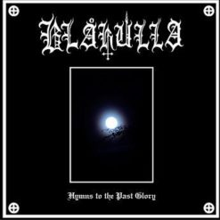 BLAKULLA - Hymns To The Past Glory