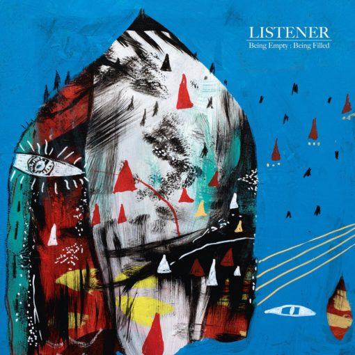 LISTENER - Being Empty: Being Filled