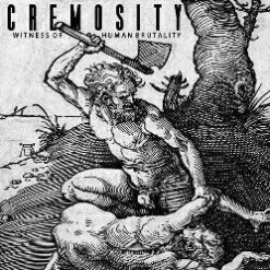 CREMOSITY - Witness Of Human Brutality