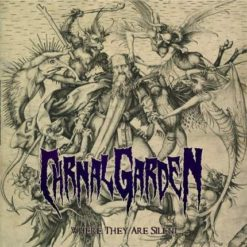 CARNAL GARDEN - Where They Are Silent
