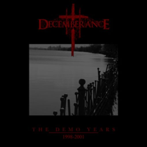 DECEMBERANCE - The Demo Years 1998-2001