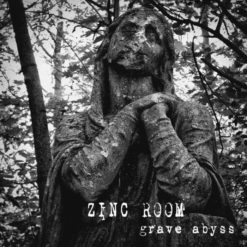ZINC ROOM - Grave Abyss
