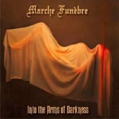 MARCHE FUNEBRE - Into The Arms Of Darkness