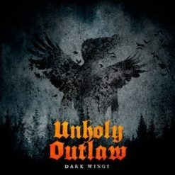UNHOLY OUTLAW - Dark Wings