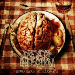 DEAD INFECTION - DEAD INFECTION - Human Slaughter... Till Remains