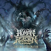 HUMAN REJECTION - Torture Of Decimation