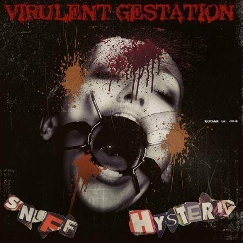 VIRULENT GESTATION - Snuff Hysteria