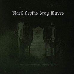 BLACK DEPTHS GREY WAVES - Nightmare Of The Blackened Heart