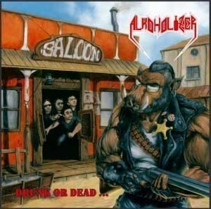 ALKOHOLIZER - Drunk Or Dead...