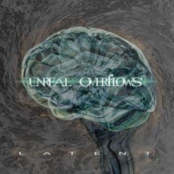 UNREAL OVERFLOWS - Latent