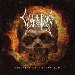 GATHERING DARKNESS - The Heat Of A Dying Sun