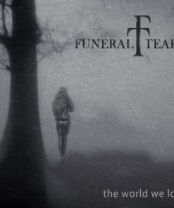 FUNERAL TEARS - The World We Lost