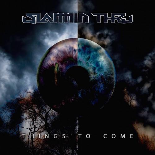 SLAMMIN' THRU - Things To Come