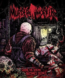 MURDER WORKER -  Where The Scream Becomes Silence