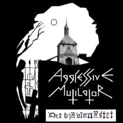 AGGRESSIVE MUTILATOR - Det Djävlanästet