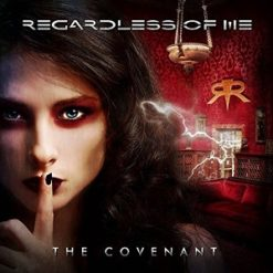 REGARDLESS OF ME - The Covenant