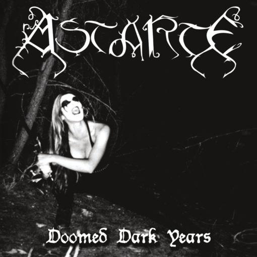 ASTARTE - Doomed Dark Years