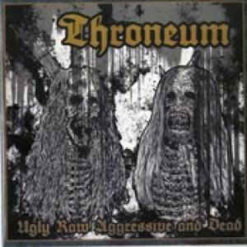 THRONEUM - Ugly Raw Aggressive And Dead (2CD)