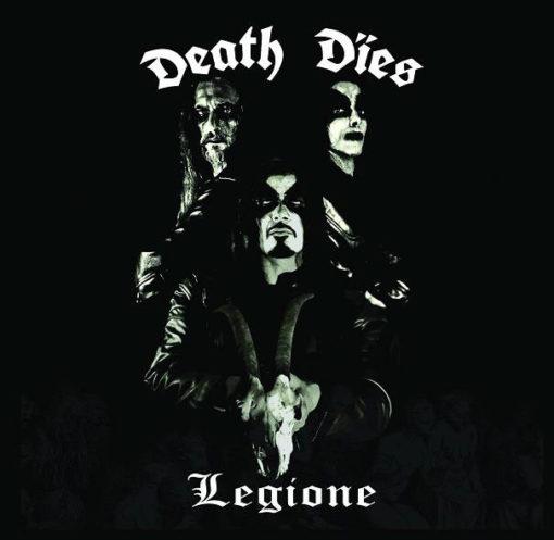 DEATH DIES - Legione